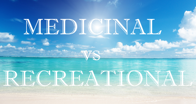 Medicinal vs. Recreational